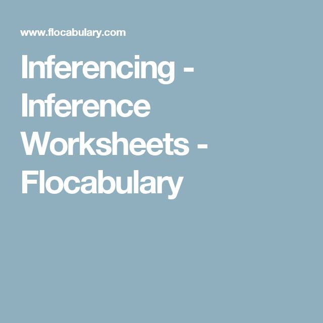 Inferencing - Inference Worksheets - Flocabulary