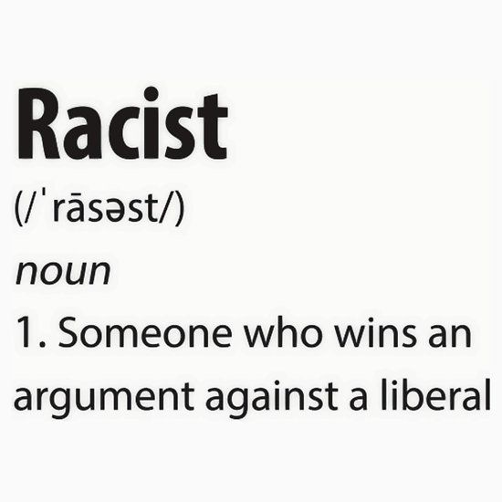 "Liberal's Definition of ""Racist"""