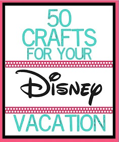 Crafting in the Rain: 50 Disney Crafts