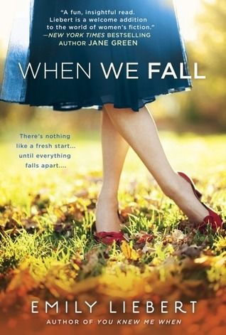 When We Fall by Emily Liebert | Publisher: NAL | Publication Date: September 2, 2014 | http://emilyliebert.com | Contemporary Fiction #chicklit