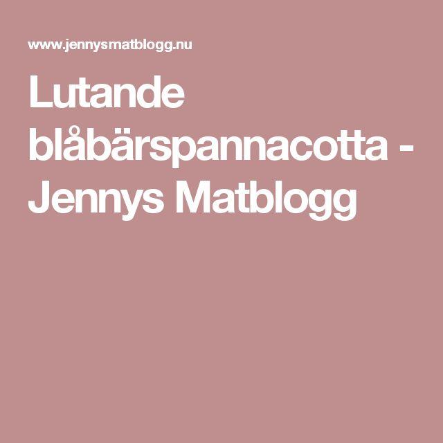 Lutande blåbärspannacotta - Jennys Matblogg