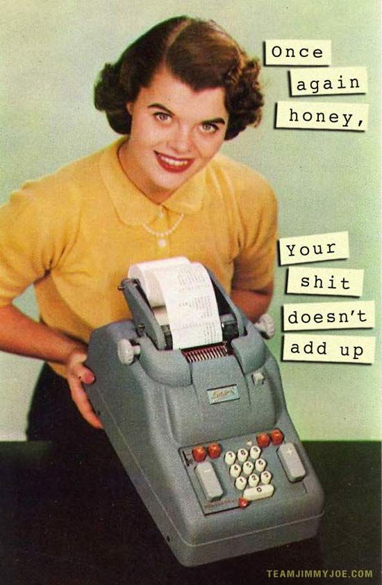 Once again honey your shit doesn't add up - vintage retro funny quote