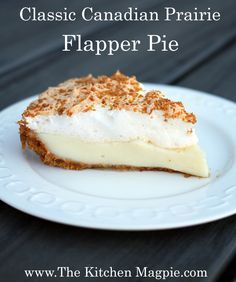 My Cherished Canadian Recipe: Flapper Pie - The Kitchen Magpie