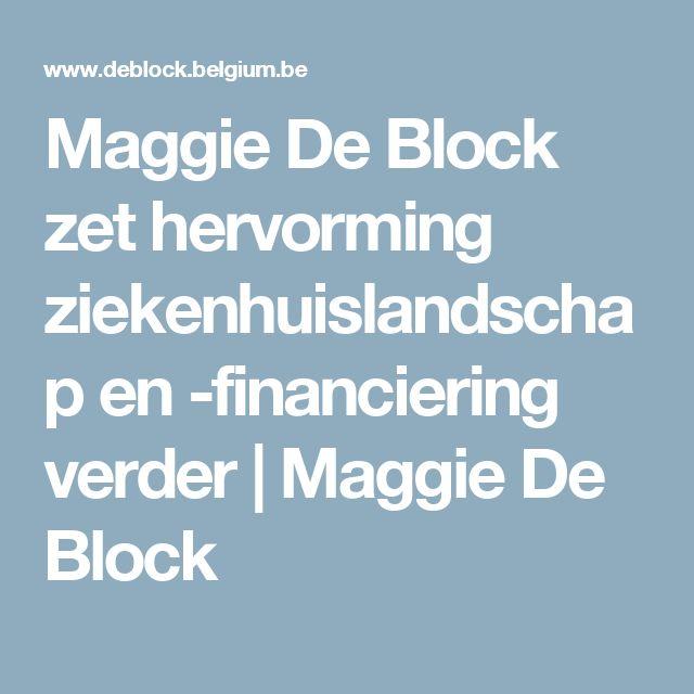 Maggie De Block zet hervorming ziekenhuislandschap en -financiering verder | Maggie De Block