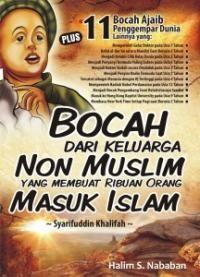 Bocah dari Keluarga Non Muslim yang Membuat Ribuan Orang Masuk Islam