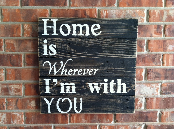 Home Is Wherever I'm With You off white letters by