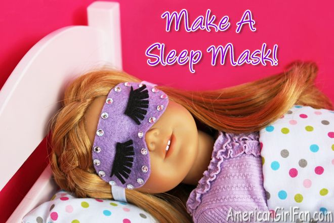How To Make A Sleep Mask For American Girl Dolls! (Click through for tutorial and free pattern)