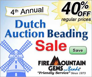 Fire Mountain Gems Dutch Auction going on now! Dutch Auctions have a over 7,000 items discounted at 40% off!