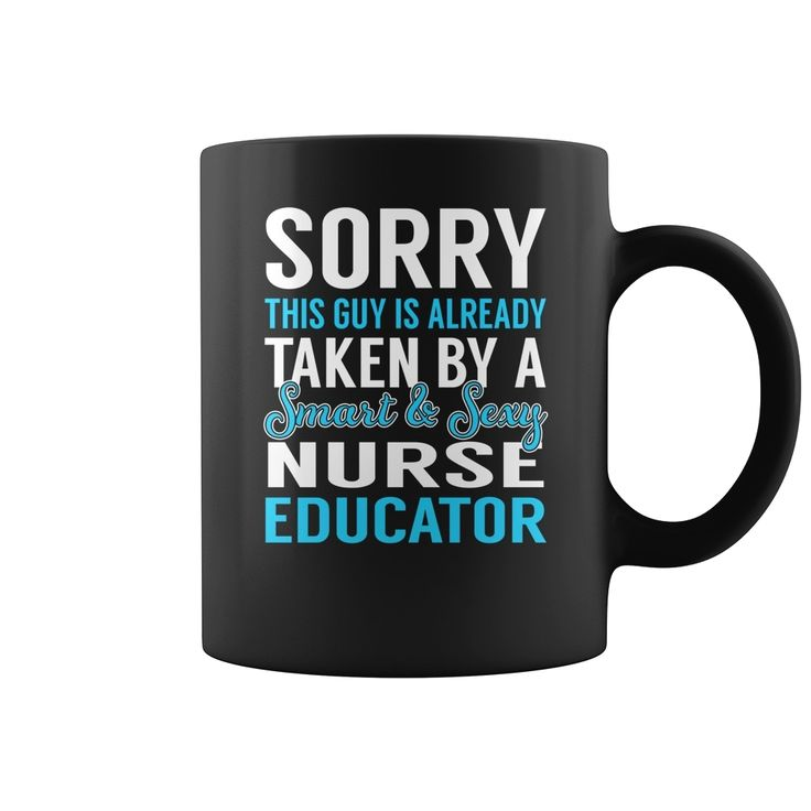 Sorry This Guy is Already Taken by a Smart and Sexy #Nurse Educator Job Mug, Order HERE ==> https://www.sunfrog.com/Jobs/137132999-1001424588.html?9410, Please tag & share with your friends who would love it, #nurse school, nurse gift ideas etsy, labor nurse gift ideas #goat, #hair, #beauty  nurse gifts after baby,student nurse gifts,funny nurse gifts #quote #sayings #quotes #saying #redhead #ginger #legging #shirts #tshirts #ideas #popular #everything #videos #shop