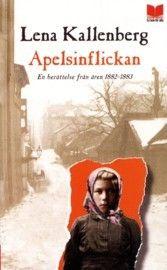 Apelsinflickan: En berättelse från 1882-1883 - Apelsinflickan är en stark och gripande roman som realistiskt skildrar unga kvinnors liv i Stockholm på 1880-talet.
