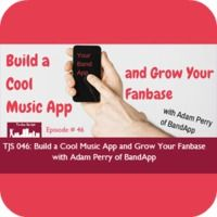 TJS 046: Build a Cool Music App and Grow Your Fanbase with Adam Perry of BandApp