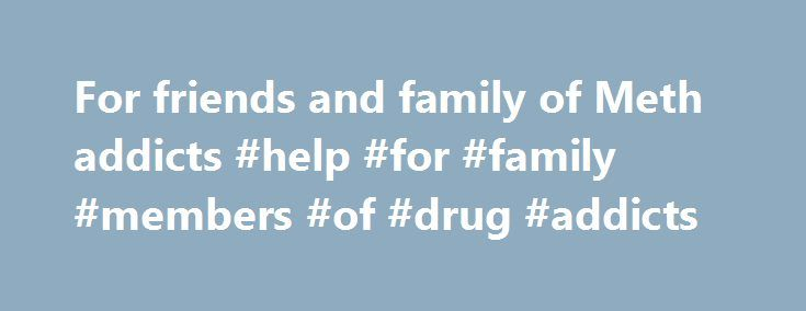 Drug Addiction Help For Family Members