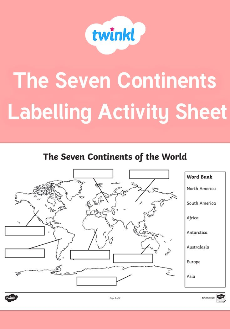 The Seven Continents Labelling Activity Worksheet Labeling Activities Continents Geography Lessons Label the continents worksheets