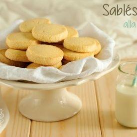 Sablés alla Vaniglia. Condivisa da: http://www.solounvelodifarina.it