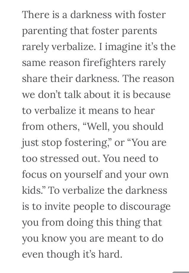 There is a darkness with foster parenting...                                                                                                                                                                                 More