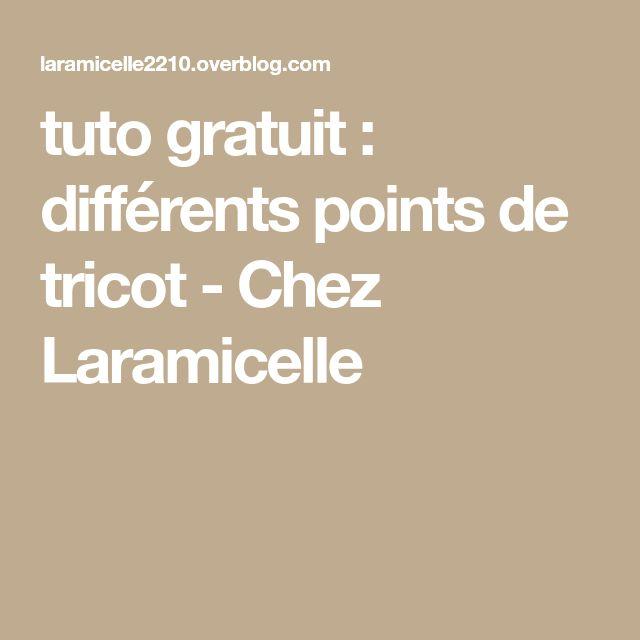 tuto gratuit : différents points de tricot - Chez Laramicelle