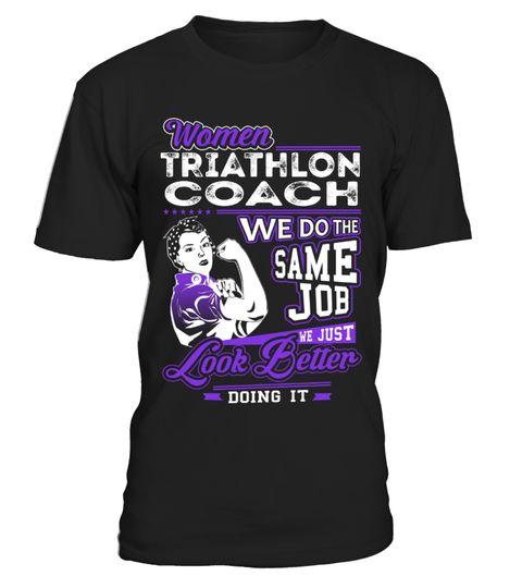 Triathlon Coach - Look Better Job Shirts