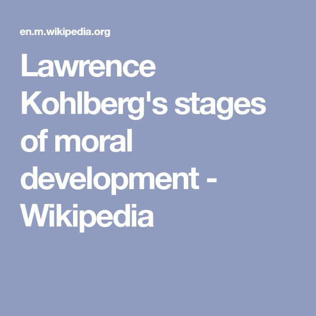 Lawrence Kohlberg's stages of moral development - Wikipedia