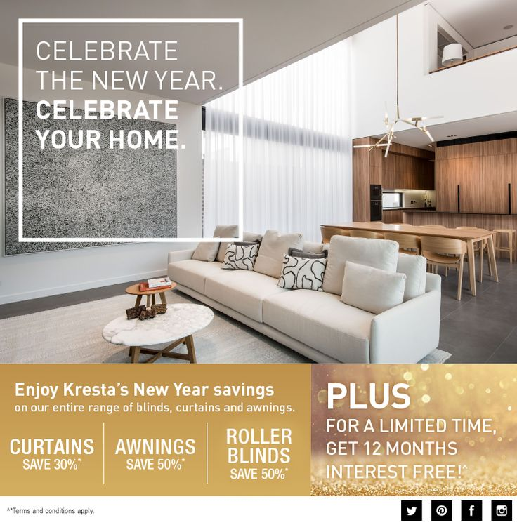 Celebrate the start of a brand new year with a brand new look! You'll also celebrate Kresta's New Year Savings, with a huge 50% off Roller Blinds and Awnings, and 30% off Curtains.  Plus, for a limited time, enjoy 12 months interest free!^ Book your free measure and quote at www.kresta.com.au or visit your nearest Kresta store and a Kresta design consultant will find the perfect solution for your home.