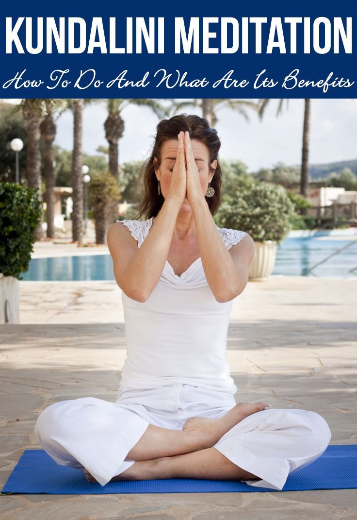 Kundalini Meditation - How To Do And What Are Its Benefits