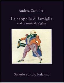 #Camilleri #holetto La cappella di famiglia e altre storie di Vigata http://www.chiscrive.eu/la-cappella-di-famiglia-e-altre-storie-di-vigata/ #libro #ebook #romanzo #racconto