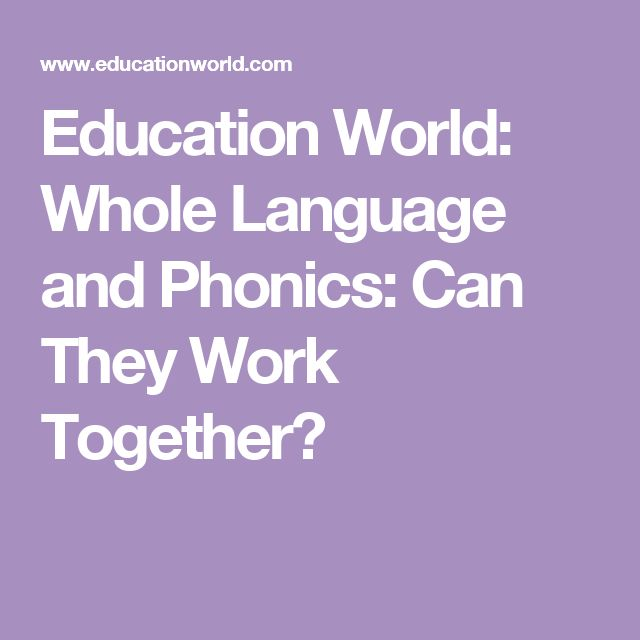 Education World: Whole Language and Phonics: Can They Work Together?