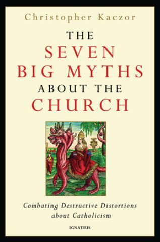 30% off with coupon code 'Lent' The Seven Big Myths about the Catholic Church: Distinguishing Fact fro | For Greater Glory Catholic Book & Gift
