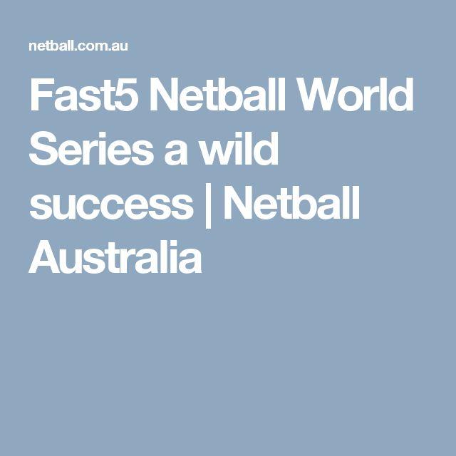 Fast5 Netball World Series a wild success | Netball Australia