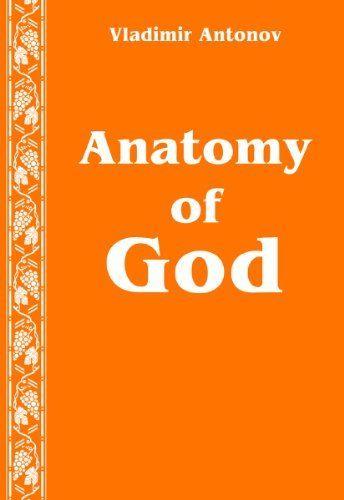 Anatomy of God by Vladimir Antonov. $3.59. Author: Vladimir Antonov. 98 pages
