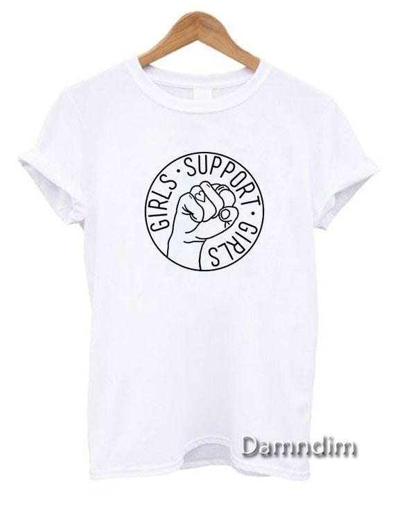 f8bdaf08f Girls Support Girls Feminist Funny Graphic Tees #FunnyGraphicTees  #TeeShirtsFunny #FunnyQuotesTeeShirts #FunnyTeeShirt #