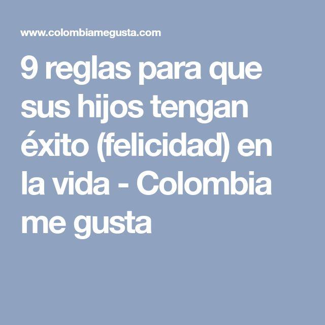 9 reglas para que sus hijos tengan éxito (felicidad) en la vida - Colombia me gusta