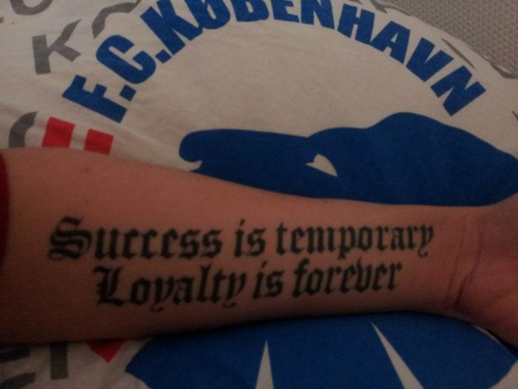 """#FCK #Tattoo  """"Succes is temporary, loyalty is forever"""""""