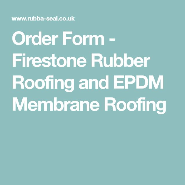 Order Form - Firestone Rubber Roofing and EPDM Membrane Roofing