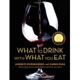 What to Drink with What You Eat: The Definitive Guide to Pairing Food with Wine, Beer, Spirits, Coffee, Tea - Even Water - Based on Expert Advice from America's Best Sommeliers (Hardcover)By Andrew Dornenburg