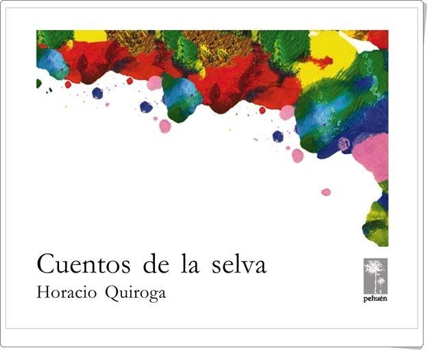 """""""Cuentos de la selva"""" de Horacio Quiroga"""