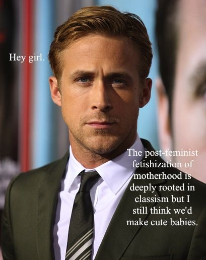 the University Of Saskatchewan conducted research in which they divided undergraduates into two groups. One group was shown Feminist Meme Ryan Gosling and the other group was just shown images of Gosling without the feminist messages. The participants then answered a questionnaire regarding their feelings about gender equality. [...] Feminist Ryan Gosling caused a 10% increase in male participant's feminism. Being a living example of integrity is still the best way to teach the young