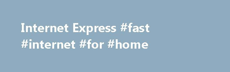 Internet Express #fast #internet #for #home http://internet.remmont.com/internet-express-fast-internet-for-home/  How can our courier company help you? Domestic and Interntional parcel delivery Internet Express will deliver your parcel anywhere in South Africa and the world. Our flexible range of delivery options are designed to suit your individual needs and budget. Our convenient online delivery booking system will save you time and our friendly staff are […]