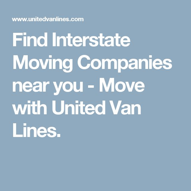 Find Interstate Moving Companies near you - Move with United Van Lines.