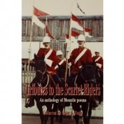 CA$16.95  http://www.rcmpheritagecentre.com/home/estore  Tributes To The Scarlet Riders 1301    $16.95    These very readable poems portray the heroism, emotions, hardships, dedication, and loyalty of those who have served in the NWMP, RNWMP, and RCMP from the 1880s to the present.
