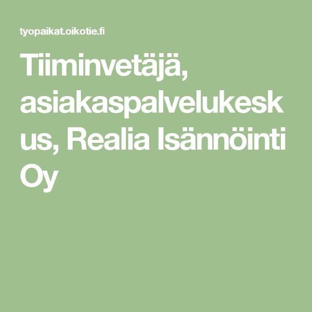Tiiminvetäjä, asiakaspalvelukeskus, Realia Isännöinti Oy