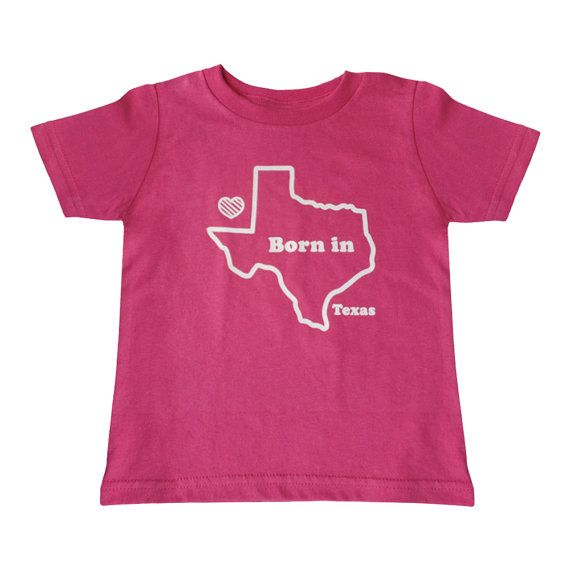 17 Best Images About Born In Texas Graphic Tees For Kids
