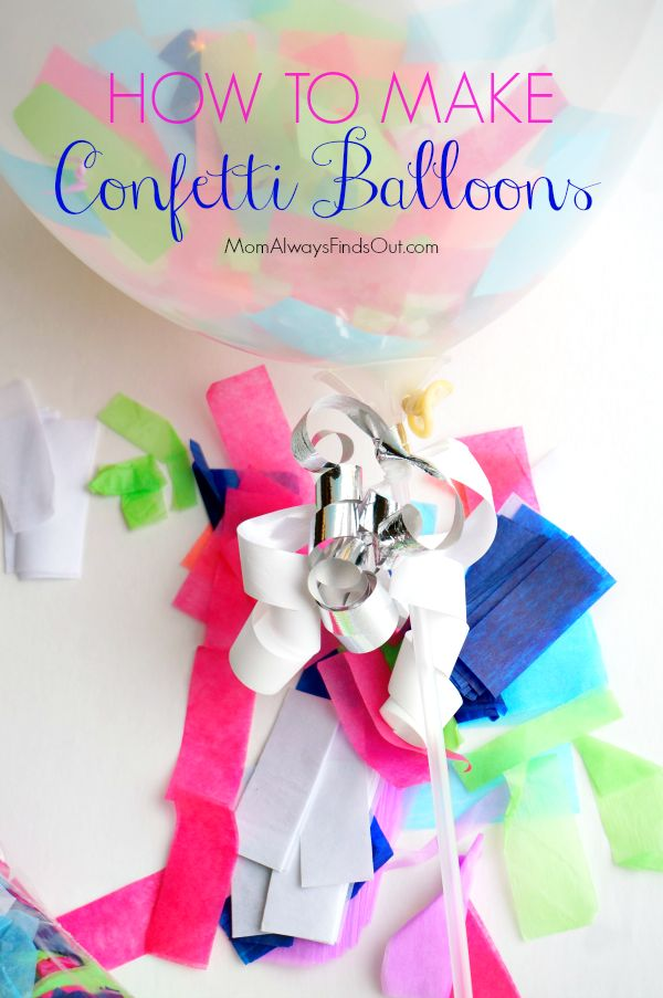 Party Time! DIY: How To Make Confetti Balloons - Mom Always Finds Out ad