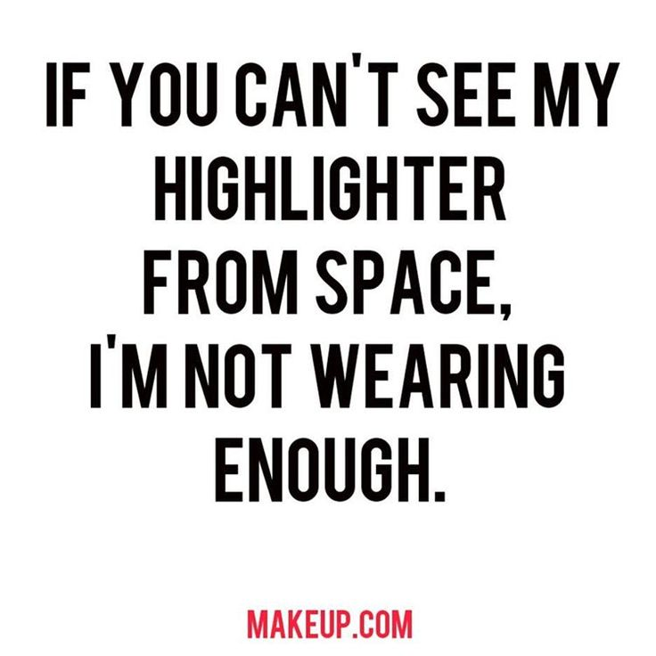 The 25+ best Makeup quotes ideas on Pinterest | Makeup ...