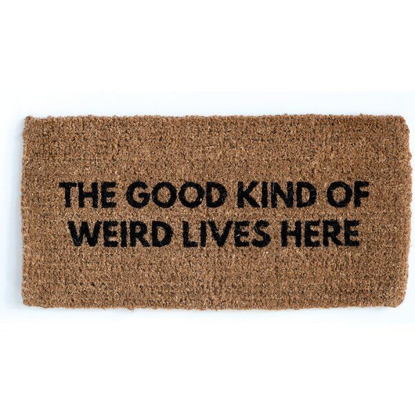 Augusta The Good Kind Of Weird Lives Here Coir 32 In X 16 In Outdoor Door Mat Door Mat Outdoor Door Mat Funny Welcome Mat