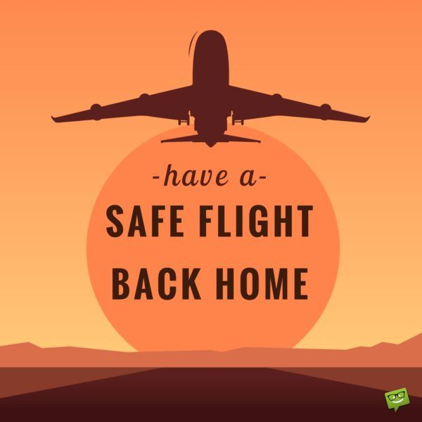 Wishing someone a safe trip quotes