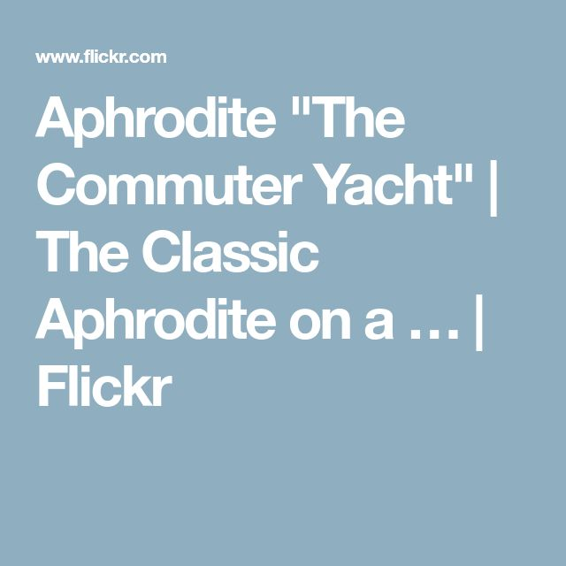 """Aphrodite """"The Commuter Yacht"""" 