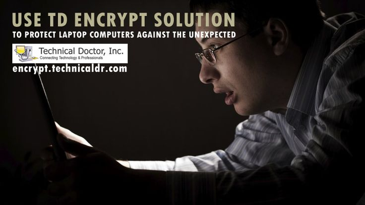 To Protect Laptop Computers http://encrypt.technicaldr.com/