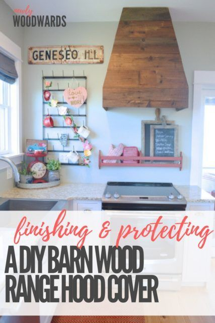 A DIY barn wood range hood cover - how to finish and protect the wood for years