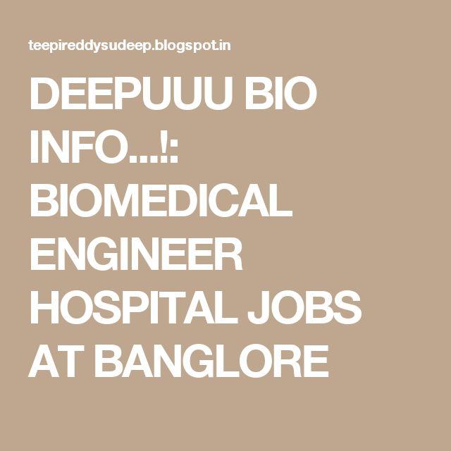 DEEPUUU BIO INFO...!: BIOMEDICAL ENGINEER HOSPITAL JOBS AT BANGLORE