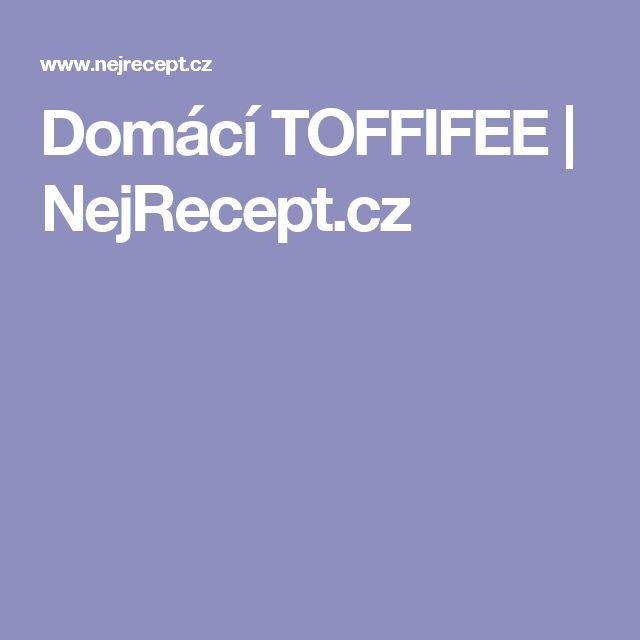 Domácí TOFFIFEE | NejRecept.cz